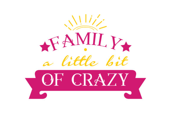Download Free Family A Little Bit Of Crazy Quote Svg Cut Graphic By Thelucky for Cricut Explore, Silhouette and other cutting machines.