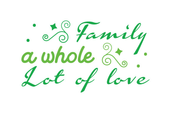 Print on Demand: Family a Whole Lot of Love Quote SVG Cut Graphic Crafts By TheLucky - Image 1
