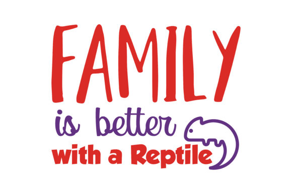 Download Free Family Is Better With A Reptile Quote Svg Cut Graphic By for Cricut Explore, Silhouette and other cutting machines.