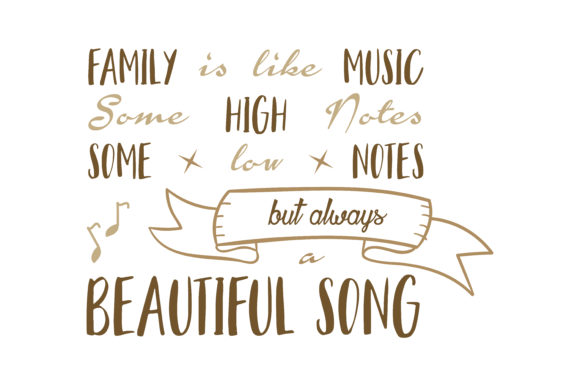 Print on Demand: Family is Like Music Some High Notes Some Low Notes but Always a Beautiful Song Quote SVG Cut Graphic Crafts By TheLucky