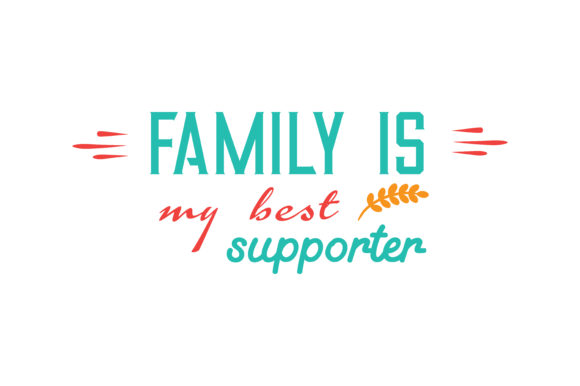 Download Free Family Is My Best Supporter Quote Svg Cut Graphic By Thelucky for Cricut Explore, Silhouette and other cutting machines.