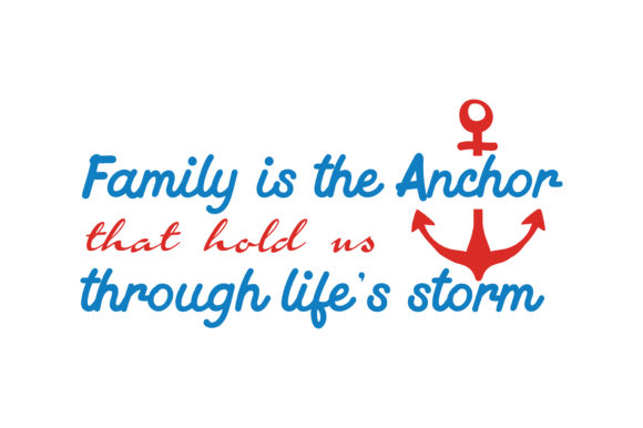 Download Free Family Is The Anchor That Hold Us Through Life S Storm Quote Svg SVG Cut Files