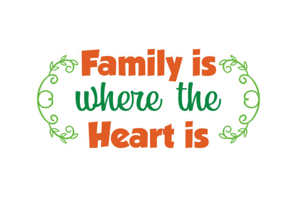 Print on Demand: Family is Where the Heart is Quote SVG Cut Graphic Crafts By TheLucky