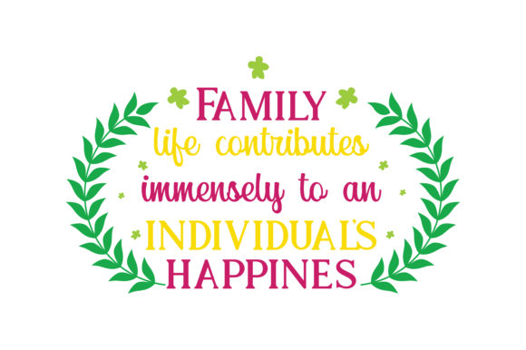 Print on Demand: Family Life Contributes Immensely to an Individual's Happines Quote SVG Cut Graphic Crafts By TheLucky