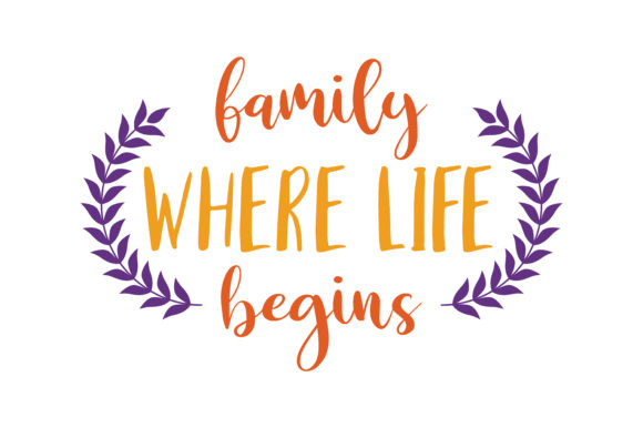 Print on Demand: Family Where Life Begins Quote SVG Cut Graphic Crafts By TheLucky