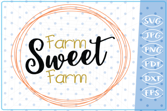 Farm Sweet Farm Graphic Crafts By Cute Graphic - Image 1