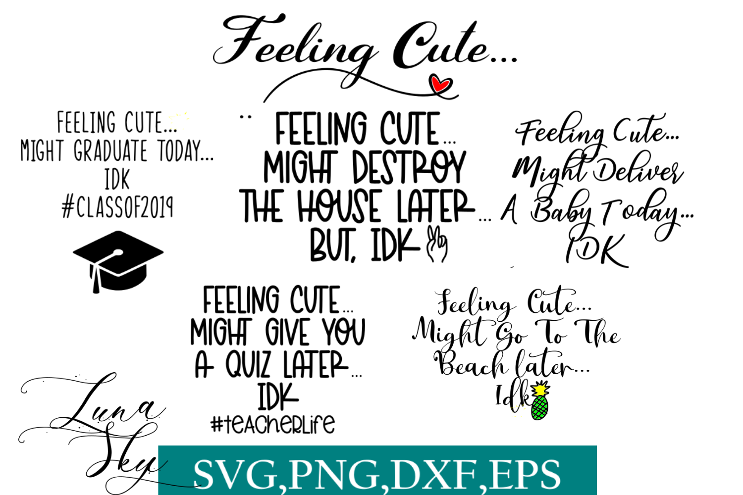 Download Free Feeling Cute Funny Svg Bundle Graphic By Lunaskysvg Creative Fabrica for Cricut Explore, Silhouette and other cutting machines.