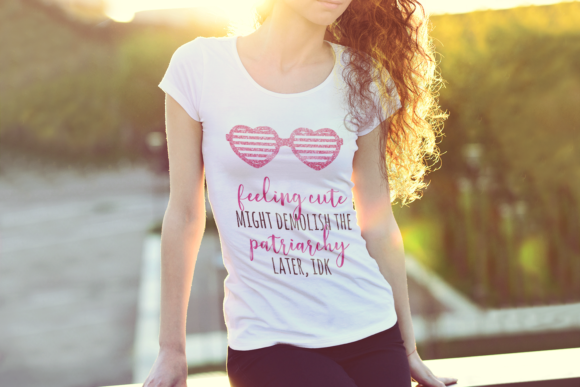 Download Free Feeling Cute Patriarchy Grafico Por Designedbygeeks Creative for Cricut Explore, Silhouette and other cutting machines.