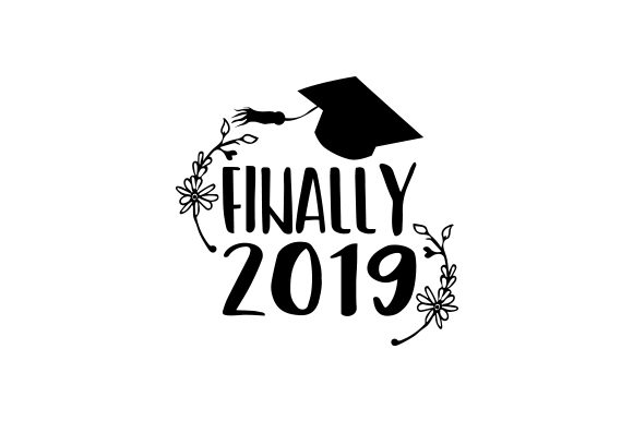 Download Free Finally 2019 Archivos De Corte Svg Por Creative Fabrica Crafts for Cricut Explore, Silhouette and other cutting machines.