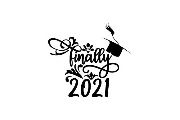 Download Free Finally 2021 Svg Cut File By Creative Fabrica Crafts Creative Fabrica SVG Cut Files