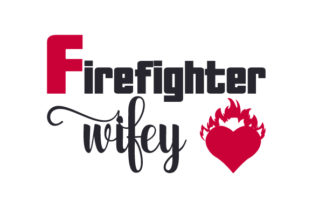 Firefighter Wifey Fire & Police Craft Cut File By Creative Fabrica Crafts