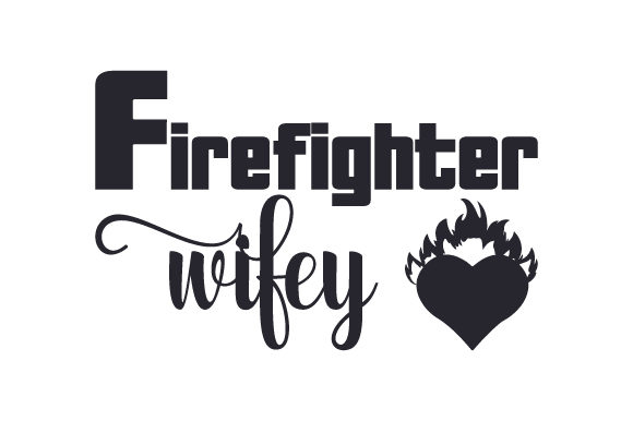 Firefighter Wifey Fire & Police Craft Cut File By Creative Fabrica Crafts - Image 2