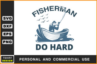 Download Free Fisherman Do Hard Fishing T Shirt Svg Graphic By Handmade for Cricut Explore, Silhouette and other cutting machines.
