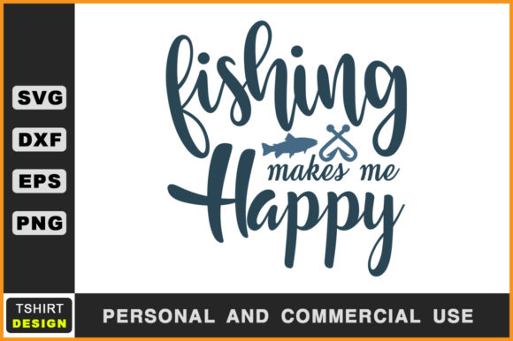 Download Free Fishing Makes Me Happy Fishing T Shirt Graphic By Handmade for Cricut Explore, Silhouette and other cutting machines.