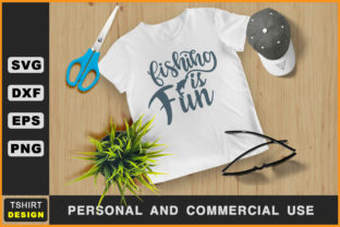 Download Free Fishing Is Fun Fishing T Shirt Svg Graphic By Handmade Studio for Cricut Explore, Silhouette and other cutting machines.