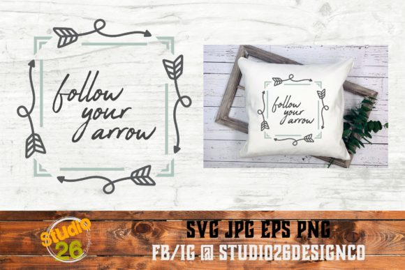 Download Free Follow Your Arrow Svg Png Eps Graphic By Studio 26 Design Co for Cricut Explore, Silhouette and other cutting machines.