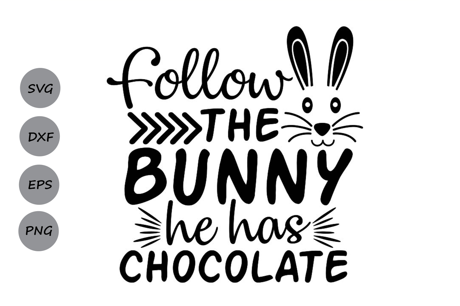Download Free Follow The Bunny He Has Chocolate Svg Graphic By Cosmosfineart for Cricut Explore, Silhouette and other cutting machines.