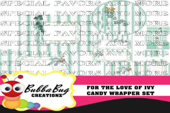 For the Love of Ivy  Candy Wrapper Set Graphic Crafts By BUBBABUG