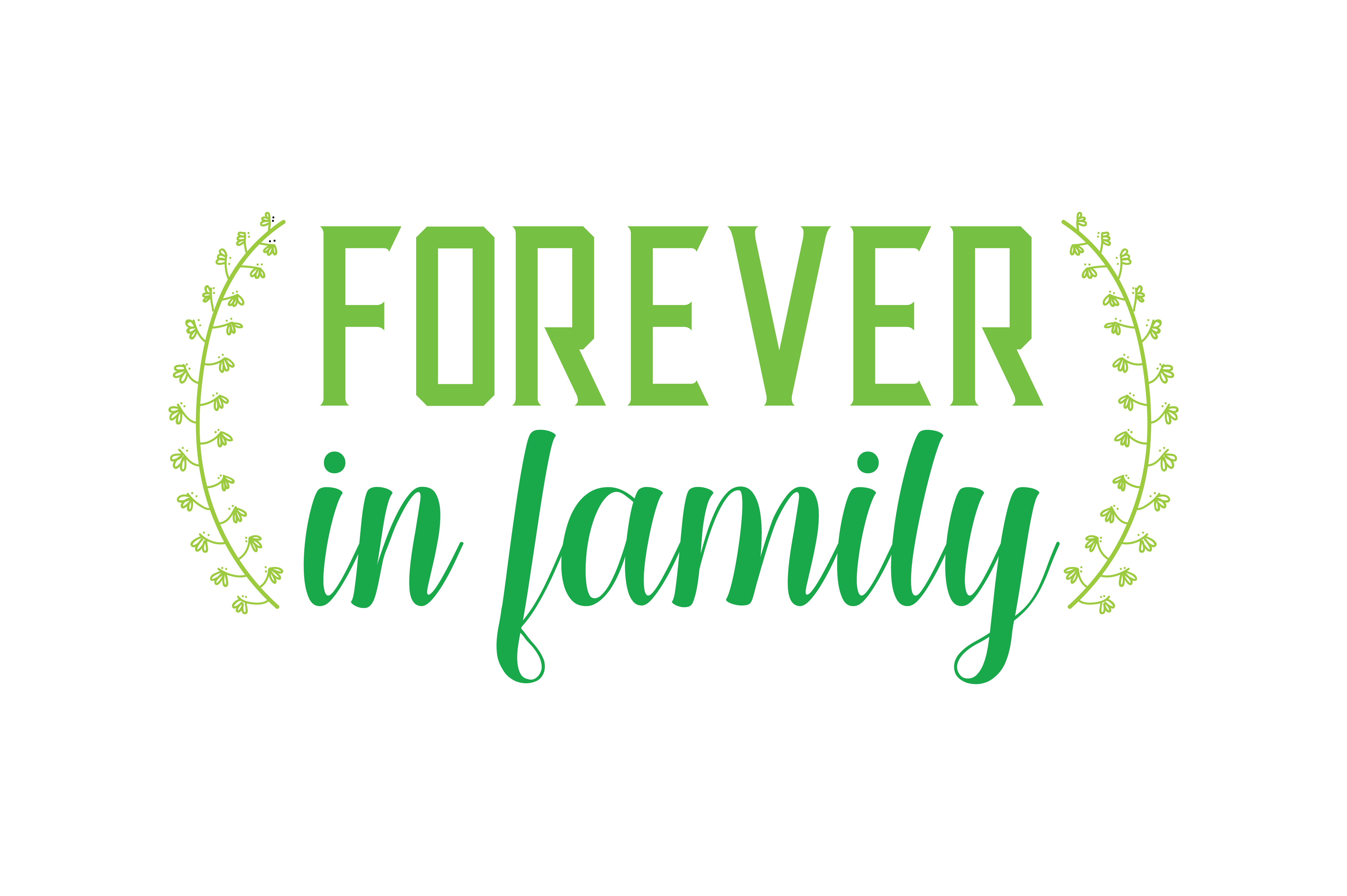 Download Free Forever In Family Quote Svg Cut Graphic By Thelucky Creative for Cricut Explore, Silhouette and other cutting machines.