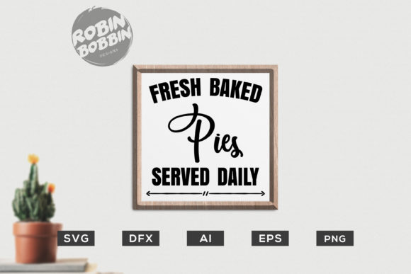 Print on Demand: Fresh Baked Pies Served Daily - Kitchen SVG Graphic Crafts By RobinBobbinDesign - Image 1