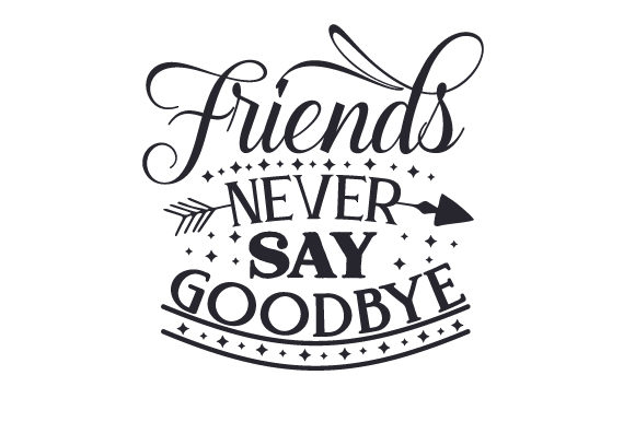 Friends Never Say Goodbye Friendship Craft Cut File By Creative Fabrica Crafts - Image 2