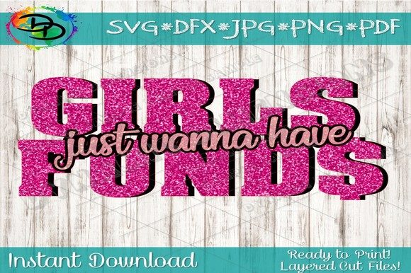 Download Free Funny Girls Just Wanna Have Funds Graphic By Dynamicdimensions for Cricut Explore, Silhouette and other cutting machines.