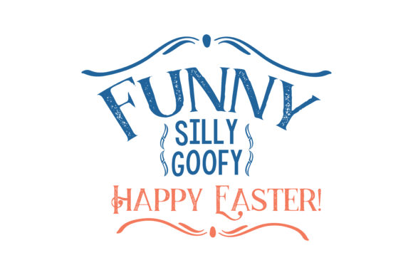 Download Free Funny Silly Goofy Happy Easter Quote Svg Cut Graphic By for Cricut Explore, Silhouette and other cutting machines.