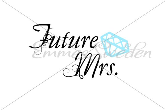 Future Mrs Svg Engaged Svg Graphic By Emmessweden Creative