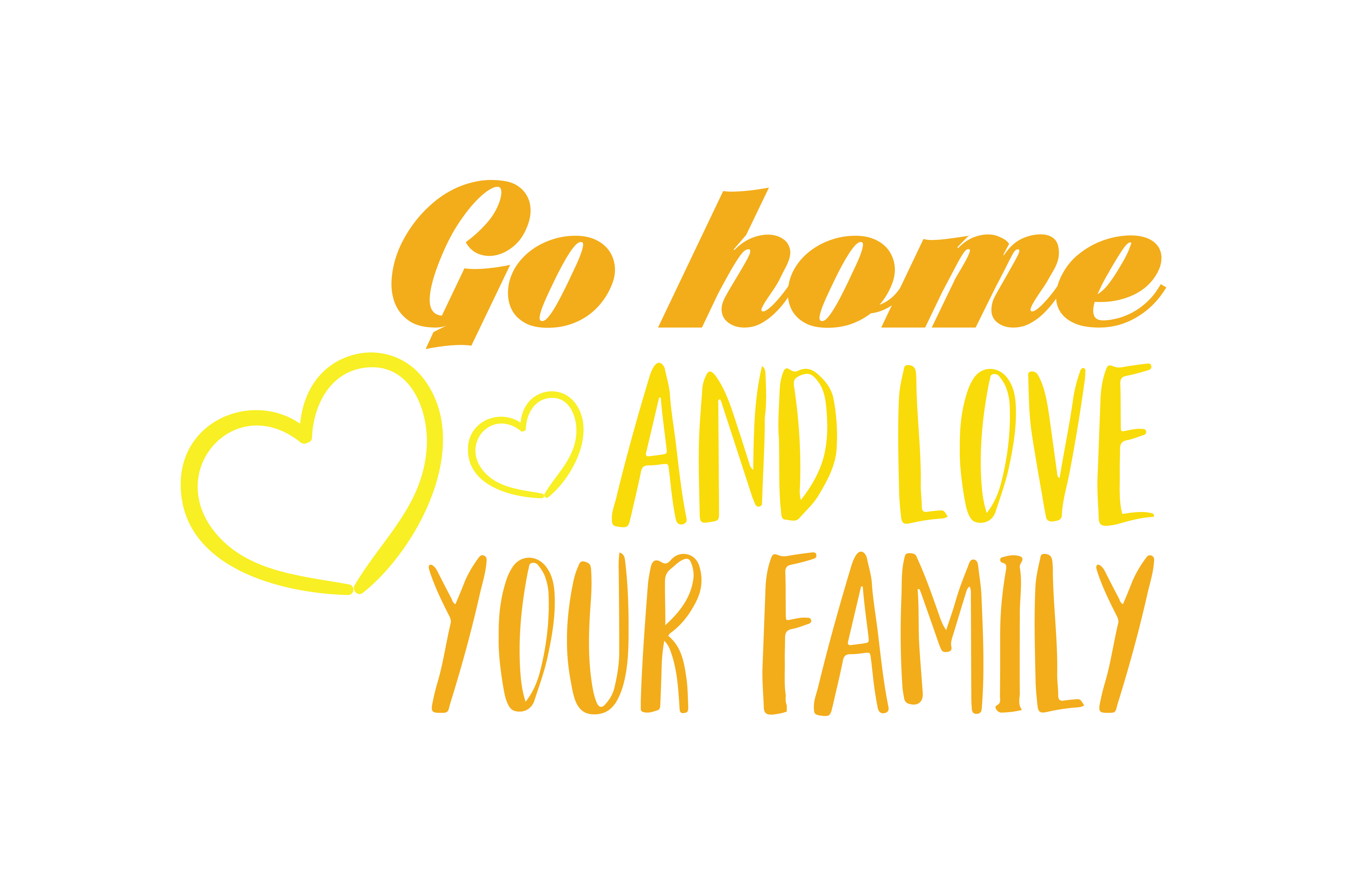 Download Free Go Home And Love Your Family Quote Svg Cut Graphic By Thelucky for Cricut Explore, Silhouette and other cutting machines.