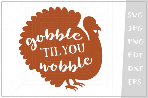 Download Free Gobble Til You Wobble Turkey Graphic By Cute Graphic SVG Cut Files