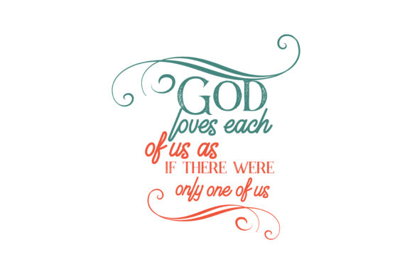 Download Free God Loves Each Of Us As If There Were Only One Of Us Quote Svg Cut SVG Cut Files