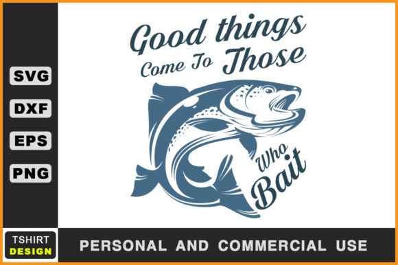 Download Free Good Things Come To Those Who Bait Graphic By Handmade Studio for Cricut Explore, Silhouette and other cutting machines.