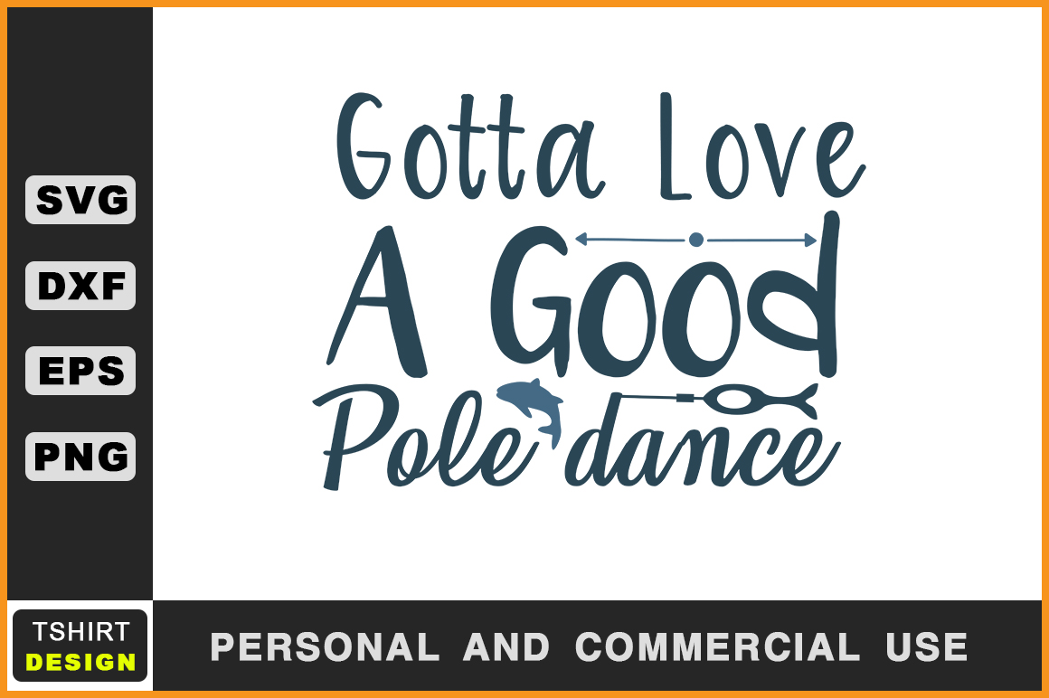 Download Free Gotta Love A Good Pole Dance Graphic By Handmade Studio for Cricut Explore, Silhouette and other cutting machines.