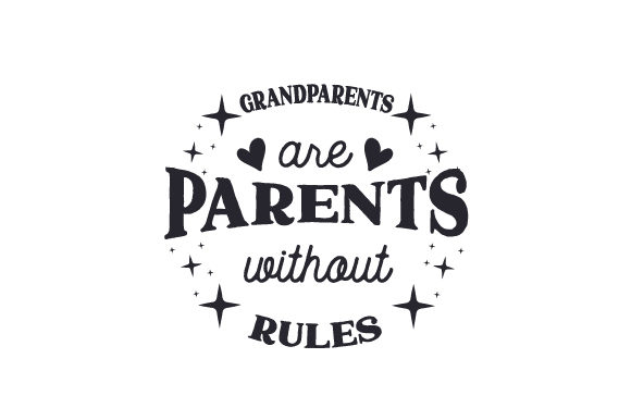 Grandparents Are Parents Without Rules Craft Design By Creative Fabrica Crafts Image 1