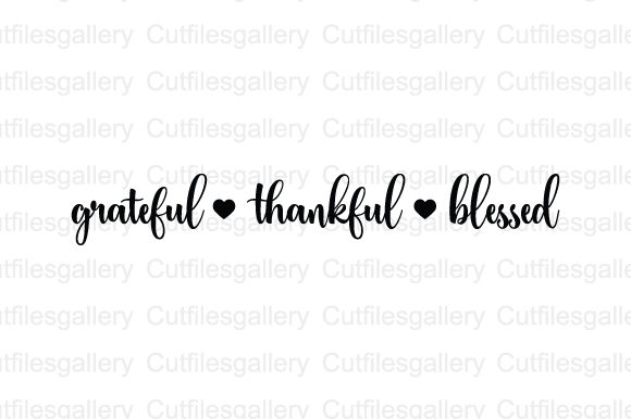 Download Free Grateful Thankful Blessed Svg Graphic By Cutfilesgallery for Cricut Explore, Silhouette and other cutting machines.