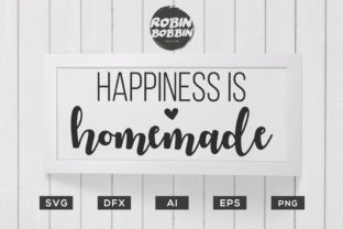 Happiness is Homemade Graphic By RobinBobbinDesign