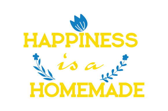 Print on Demand: Happiness is a Homemade Quote SVG Cut Graphic Crafts By TheLucky - Image 1