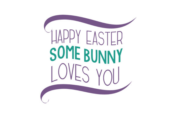 Download Free Happy Easter Some Bunny Loves You Quote Svg Cut Graphic By for Cricut Explore, Silhouette and other cutting machines.