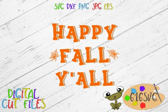 Download Free Happy Fall Yall Svg Graphic By 616svg Creative Fabrica for Cricut Explore, Silhouette and other cutting machines.