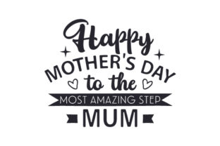 Happy Mother's Day to the Most Amazing Step Mum Craft Design By Creative Fabrica Crafts