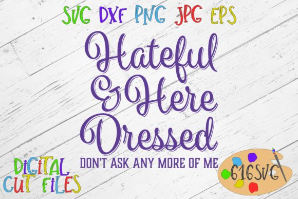 Hateful Here and Dressed SVG Graphic By 616SVG