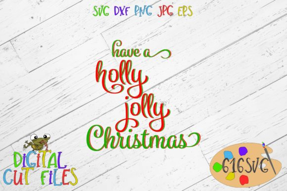 Have A Holly Jolly Christmas Svg Graphic By 616svg Creative