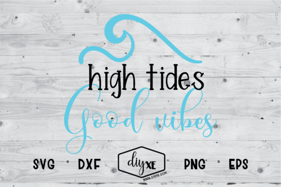 Download Free High Tides Good Vibes Graphic By Sheryl Holst Creative Fabrica for Cricut Explore, Silhouette and other cutting machines.