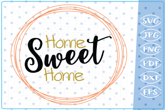 Download Free Home Sweet Home Graphic By Cute Graphic Creative Fabrica for Cricut Explore, Silhouette and other cutting machines.