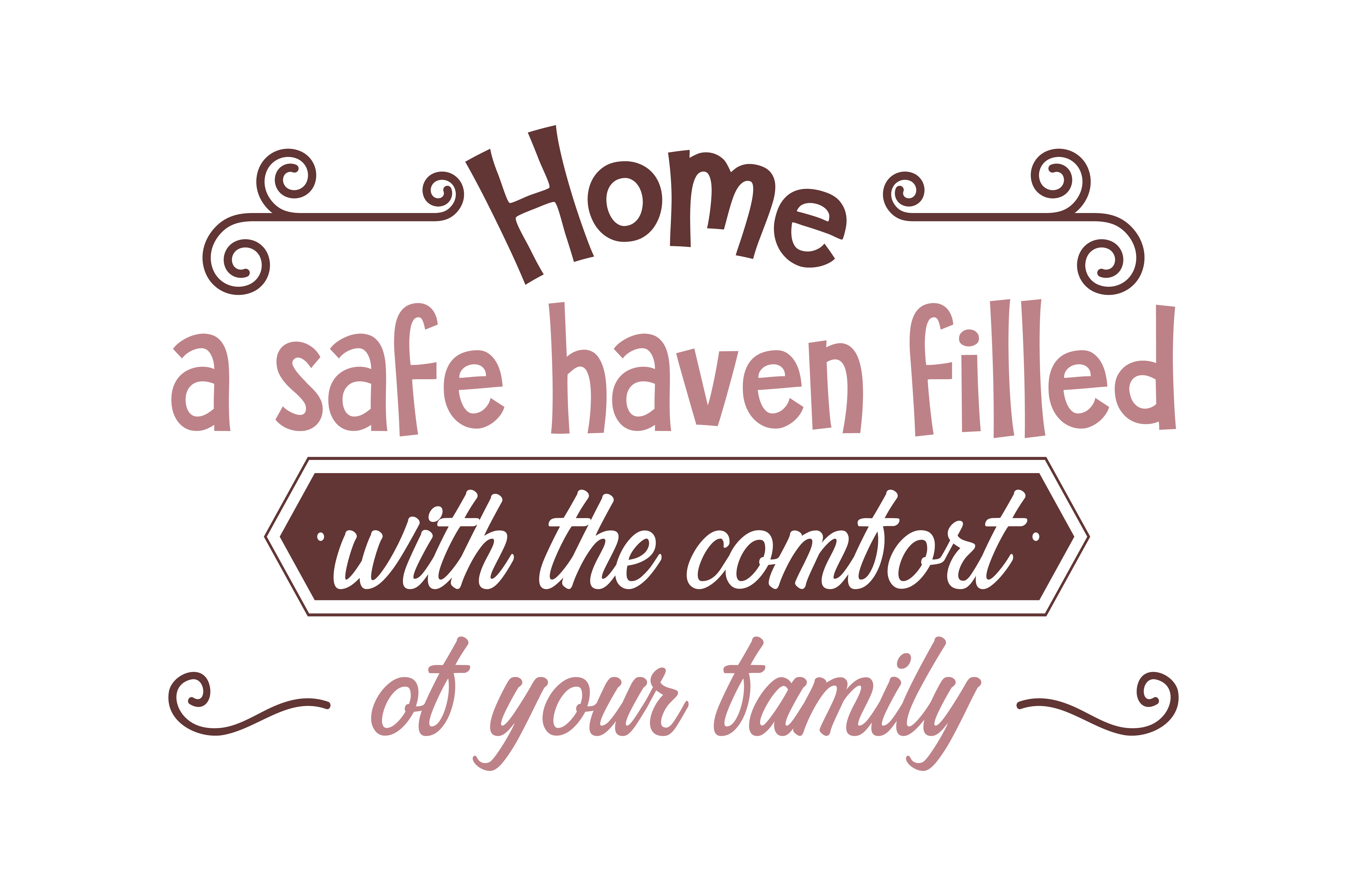 Download Free Home A Safe Haven Filled With The Comfort Of Your Family Quote for Cricut Explore, Silhouette and other cutting machines.