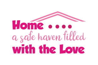 Download Free Home A Safe Haven Filled With The Love Quote Svg Cut Graphic By for Cricut Explore, Silhouette and other cutting machines.