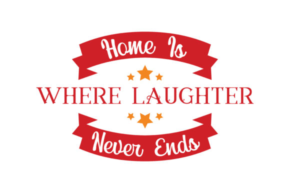 Print on Demand: Home is Where Laughter Never Ends Quote SVG Cut Graphic Crafts By TheLucky
