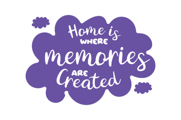 Print on Demand: Home is Where Memories Are Created Quote SVG Cut Graphic Crafts By TheLucky - Image 1