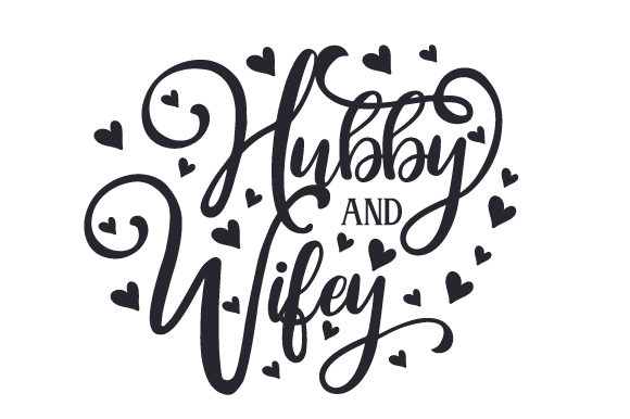 Hubby And Wifey Svg Cut File By Creative Fabrica Crafts