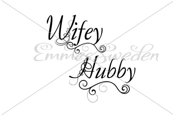 Download Free Hubby And Wifey Svg File Graphic By Emmessweden Creative Fabrica for Cricut Explore, Silhouette and other cutting machines.
